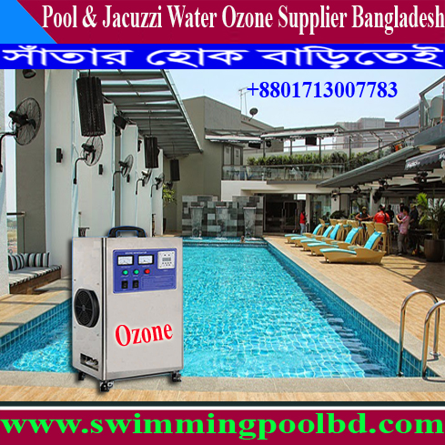 Ozone Generator Supply Company Swimming Pool in Bangladesh
