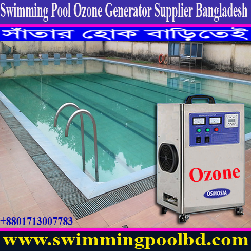 Swimming Pool O3/Ozone Generator Supply Company in Bangladesh