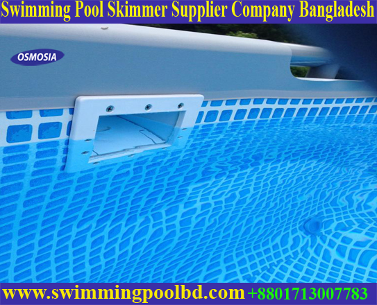 Swimming Pool and Bathtub Skimmer Supplier Company Bangladesh, Swimming Pool and Bathtub Water filtration Skimmer Supplier Company Bangladesh, Swimming Pool and Spa Water filtration Skimmer Supplier Company Bangladesh, Swimming Pool Water filtration Skimmer Set Supplier Company Bangladesh, Swimming Pool and Jacuzzi Water Filtration Skimmers Supplier Company in Bangladesh, Swimming Pool Water Filtration Skimmer Set Supplier Company Bangladesh, Swimming Pool Water Filtration Wall Skimmer Set Supplier Company Bangladesh,  Swimming Pool Water Filtration Wall Mount Skimmer Set Supplier Company Bangladesh