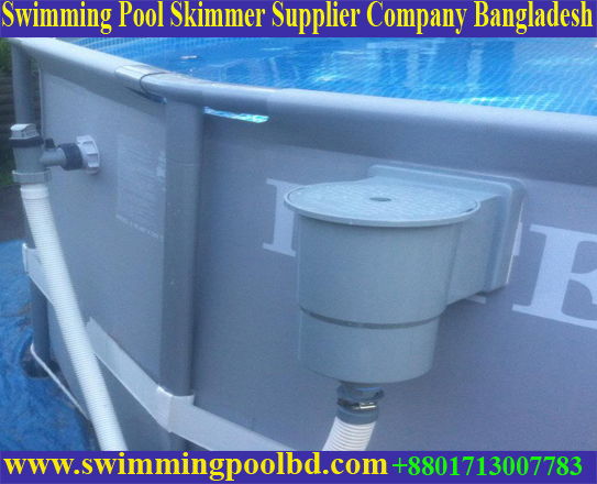 Bangladesh Swimming Pool Water Filter Drainage Skimmer Supplier Company, Swimming Pool Water Filter Drainage Skimmer Supplier Company Bangladesh, Swimming Pool Water Filtration Drainage Skimmer Supplier Company Bangladesh, Swimming Pool Water Filtration Drainage Skimmer Supplier Company in Bangladesh, Swimming Pool Water Filtration Drainage Skimmer Supplier Company in Dhaka Bangladesh, Swimming Pool Skimmer & Accessories Supplier Company Dhaka Bangladesh, Commercial Swimming Pool Skimmer & Accessories Supplier Company Dhaka Bangladesh, Commercial Swimming Pool Supplier Company Dhaka Bangladesh